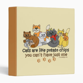 Cats are like potato chips binders