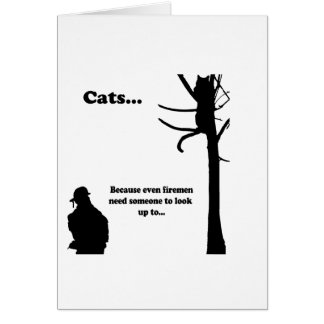 Cats...Because even Firemen Card
