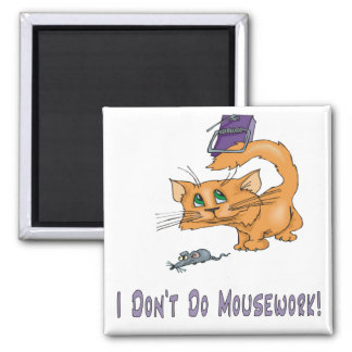 Cats: Don't Do Mousework! Magnet