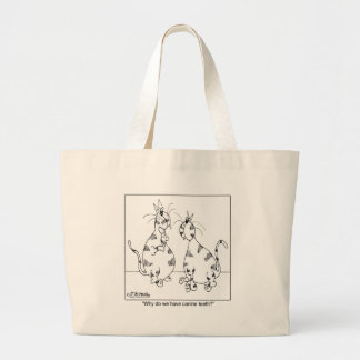 Cats Have Canine Teeth? Large Tote Bag