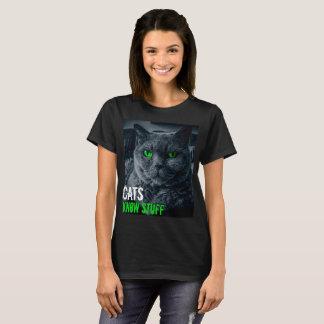 Cats Know Stuff T-Shirt
