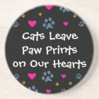 Cats Leave Paw Prints on Our Hearts Coaster