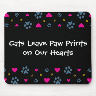 Cats Leave Paw Prints on Our Hearts Mouse Pad