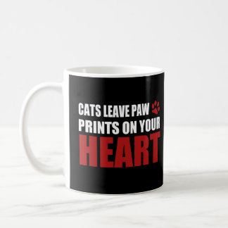 Cats leave paw prints on your heart coffee mug