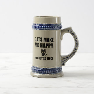 Cats Make Me Happy You Not So Much Funny Beer Stein