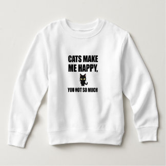 Cats Make Me Happy You Not So Much Funny Sweatshirt