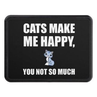 Cats Make Me Happy You Not So Much Funny Trailer Hitch Cover