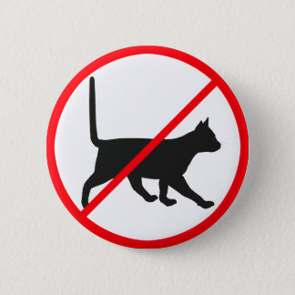 Cats Not Allowed! 2 Inch Round Button