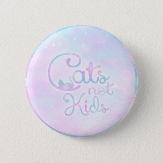 Cats, Not Kids - Button