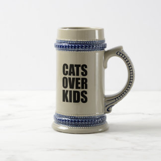 Cats Over Kids Funny Quote Beer Stein