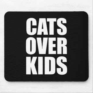 Cats Over Kids Funny Quote Mouse Pad