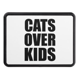 Cats Over Kids Funny Quote Trailer Hitch Cover
