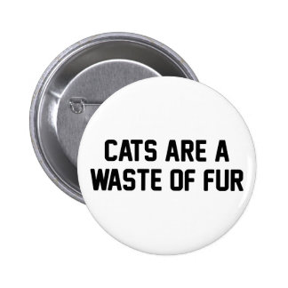 Cats Waste of Fur 2 Inch Round Button