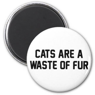Cats Waste of Fur 2 Inch Round Magnet