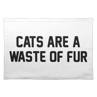 Cats Waste of Fur Placemat