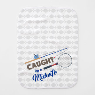 """Caught by a Midwife"" Fishing Burp Cloth"