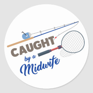"""Caught by a Midwife"" Fishing Circle Sticker"