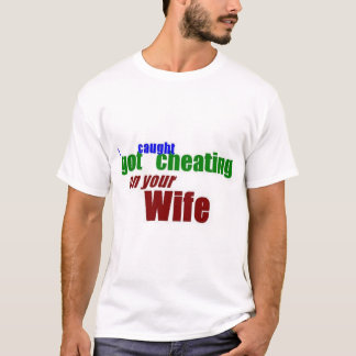 Caught cheating on wift t-shirt. T-Shirt
