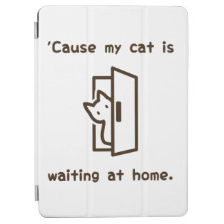 'Cause my cat is waiting at home. (Eng-Brown) iPad Air Cover