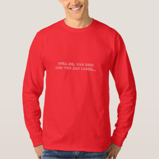 Cause you ain't seen the last of Ernest T. Bass T-Shirt