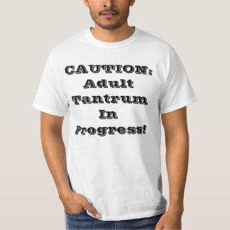 CAUTION:  Adult Tantrum In Progress! T-Shirt