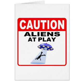 Caution Aliens At Play (Black Text) Greeting Card