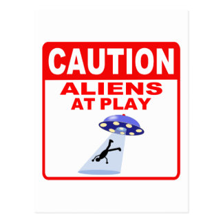 Caution Aliens At Play (Red Text) Postcard