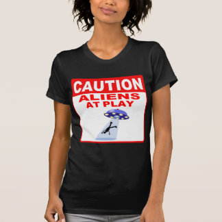 Caution Aliens At Play (Red Text) T-shirt