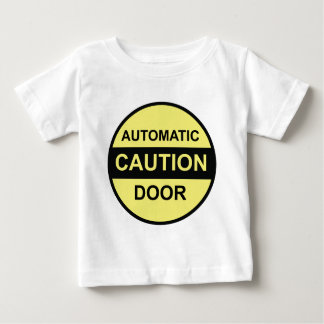 Caution Automatic Door Baby T-Shirt