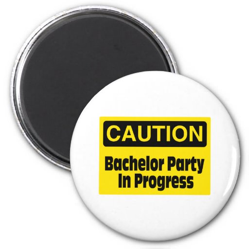 Caution Bachelor Party In Progress Magnet