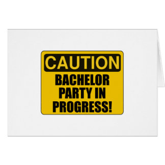 Caution Bachelor Party Progress Card