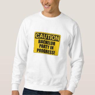 Caution Bachelor Party Progress Sweatshirt