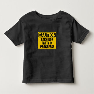 Caution Bachelor Party Progress Toddler T-shirt