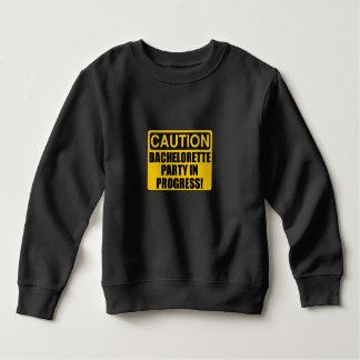 Caution Bachelorette Party Progress Sweatshirt