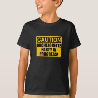 Caution Bachelorette Party Progress T-Shirt