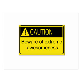 Caution: Beware of Extreme Awesomeness Postcard