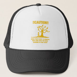 Caution!! Birds poop every 15 minutes, how long... Trucker Hat