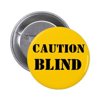 Caution Blind Pet Button