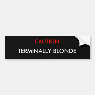 Caution Blonde Bumper Sticker