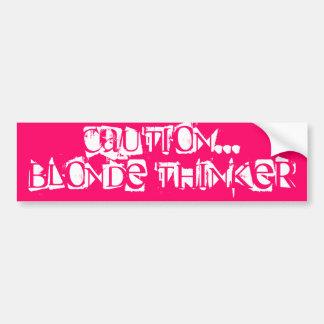 Caution...Blonde Thinker Bumper Sticker