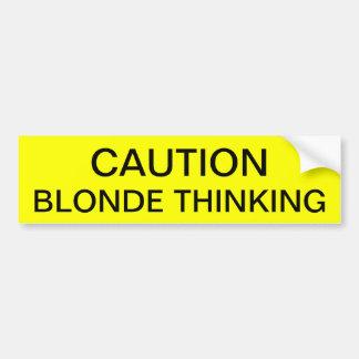 CAUTION: BLONDE THINKING BUMPER STICKER