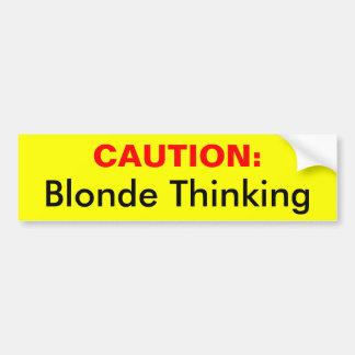 CAUTION:, Blonde Thinking Bumper Sticker