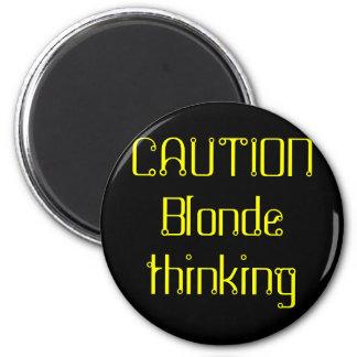 CAUTION Blonde thinking Magnet