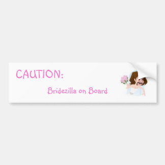 """Caution Bridezilla on Board"" Bumper Sticker.. Bumper Sticker"