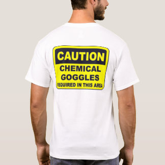 Caution Chemical Goggles/ back T-Shirt