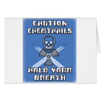 Caution Chemtrails Hold Your Breath Card