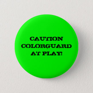 CAUTION COLORGUARD AT PLAY! 2 INCH ROUND BUTTON