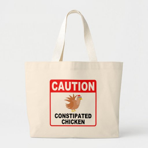 Caution Constipated Chicken (Black Text) Canvas Bags