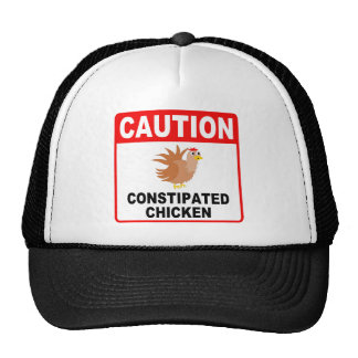 Caution Constipated Chicken (Black Text) Hat