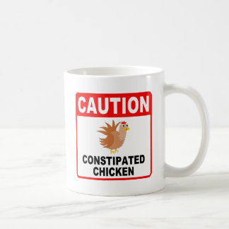 Caution Constipated Chicken (Black Text) Mugs